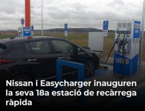 Nissan i Easycharger inauguren la seva 18a estació de recàrrega ràpida