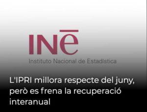 L'IPRI millora respecte del juny, però es frena la recuperació interanual